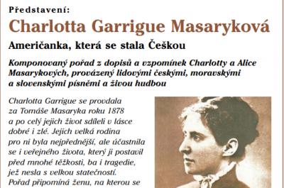 Představení – Charlotta Garrigue Masaryková Američanka, která se stala Češkou
